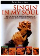 Singin' in My Soul (Gaither Gospel Series)