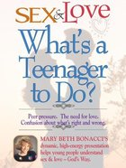 Sex and Love: What's a Teenager to Do? DVD