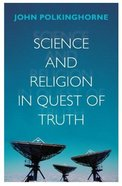 Science and Religion in Quest of Truth Paperback