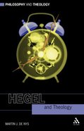 Hegel and Theology (Philosophy And Theology Series) Paperback