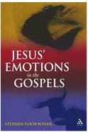 Jesus' Emotions in the Gospels Paperback