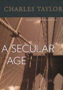 A Secular Age Hardback