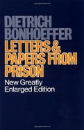 Letters and Papers From Prison (New Greatly Enlarged Edition)