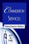 Communion Services (Just In Time Series) Paperback