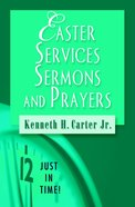 Easter Services, Sermons and Prayers (Just In Time Series) Paperback