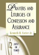 Prayers and Liturgies of Confession and Assurence (Just In Time Series) Paperback