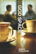 God Space: Where Spritual Conversations Happen Naturally Paperback