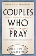 Couples Who Pray Paperback