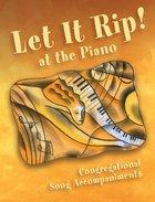Let It Rip! At the Piano