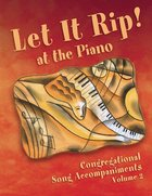 Let It Rip! At the Piano (Volume 2)