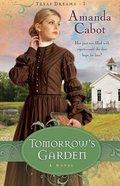 Tomorrow's Garden (#03 in Texas Dreams Series) Paperback
