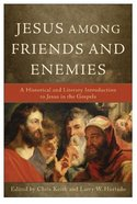 Jesus Among Friends and Enemies Paperback