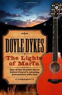 The Lights of Marfa (Doyle Dykes Biography) Paperback