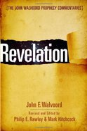 Revelation (John Walvoord Prophecy Commentaries Series)