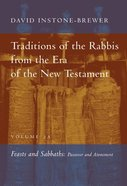 Feasts and Sabbaths - Passover and Atonement (Traditions Of The Rabbis From The Era Of The New Testament Series) Hardback