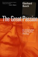 The Great Passion: An Introduction to Karl Barth's Theology Paperback