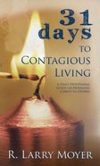 31 Days to Contagious Living Paperback
