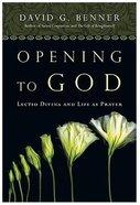 Opening to God Hardback