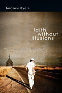 Faith Without Illusions Paperback