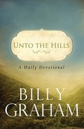 Unto the Hills: A Daily Devotional Paperback