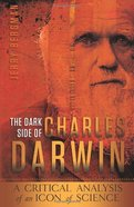Dark Side of Charles Darwin Paperback