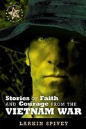 Stories of Faith and Courage From the Vietnam War (Battlefields & Blessings Series) Paperback