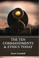 The Ten Commandments & Ethics Today Paperback