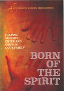 Born of the Spirit (Stairways Series) Paperback