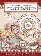 The Sweet Taste of Friendship Hardback