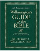 Willmington's Guide to the Bible (30th Anniversary Edition) Hardback