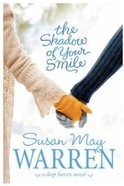 The Shadow of Your Smile (#05 in Deep Haven Series) Paperback