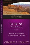 Talking With God (Life Principles Study Series) Paperback