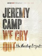 We Cry Out: The Worship Project (Music Book) Paperback