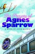 The Prayers of Agnes Sparrow (Bright's Pond Series) Paperback
