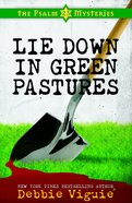 Lie Down in Green Pastures (#03 in Psalm 23 Mysteries Series) Paperback
