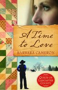 A Time to Love (#01 in Quilts Of Lancaster County Series) Paperback