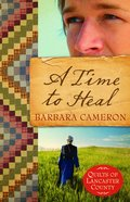 A Time to Heal (#02 in Quilts Of Lancaster County Series) Paperback