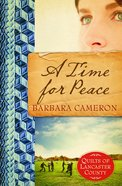 A Time For Peace (#03 in Quilts Of Lancaster County Series) Paperback
