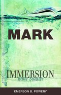 Mark (Immersion Bible Study Series) Paperback