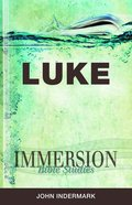 Luke (Immersion Bible Study Series) Paperback