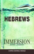 Hebrews (Immersion Bible Study Series) Paperback