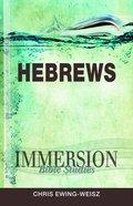 Hebrews (Immersion Bible Study Series) Paperback