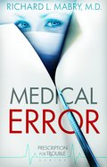 Medical Error (#02 in Prescription For Trouble Series) Paperback