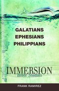 Galatians, Ephesians, Philippians (Immersion Bible Study Series) Paperback