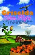 Brights Pond: Griselda Takes Flight (Bright's Pond Series) Paperback