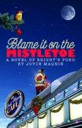 Blame It on the Mistletoe Paperback