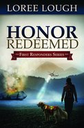 First Responders #02: Honor Redeemed (#02 in First Resonders Series) Paperback