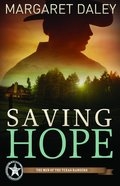 Saving Hope (#01 in The Men Of The Texas Rangers Series) Paperback