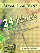 24 Hours That Changed the World (Study For 9-12 Year Olds) Paperback
