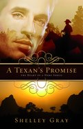 A Texan's Promise (#01 in Heart Of A Hero Series)